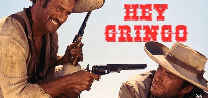 Hey gringo
